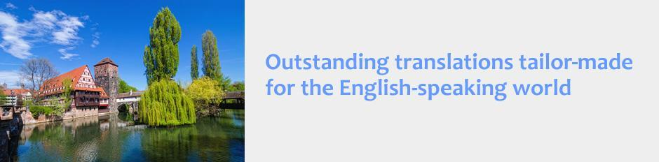 Outstanding translations tailor made for the English-speaking world